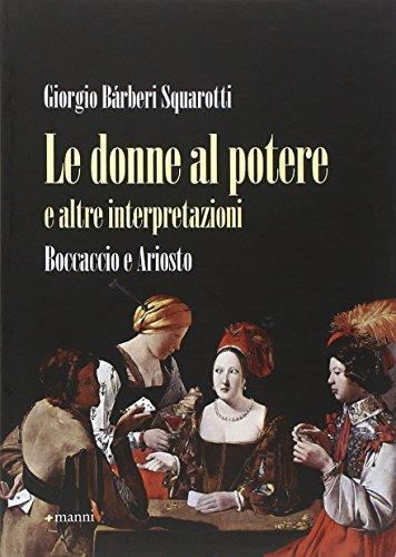 Le donne al potere e altre interpretazioni. Boccaccio e Ariosto