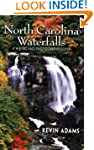 North Carolina Waterfalls: A Hiking a...