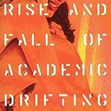 Rise And Fall Of Academic Drifting by Giardini Di Miro