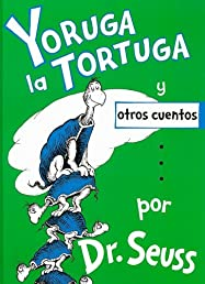 Yoruga la Tortuga y otros cuentos/ Yertle the Turtle and other Stories (Spanish Edition)