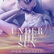 Under the Sun | Livre audio Auteur(s) : Jude Ouvrard Narrateur(s) : Ann Bumbak
