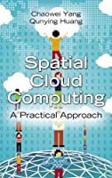 Spatial Cloud Computing: A Practical Approach Front Cover