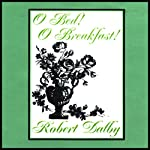 O Bed! O Breakfast! | Robert Dalby