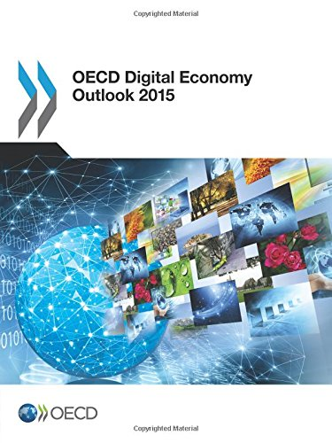 Oecd Digital Economy Outlook 2015: Edition 2015