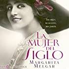 La mujer del Siglo [The Woman of the Century] Audiobook by Margarita Melgar Narrated by Lourdes Contreras