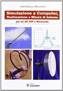 Simulazione e computer, realizzazione e misure di antenne per LF, HF