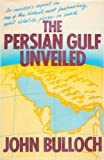 img - for The Persian Gulf unveiled book / textbook / text book