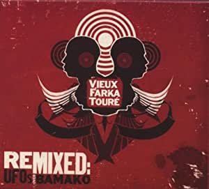 Vieux Farka Toure Remixed: UFOs Over Bamako