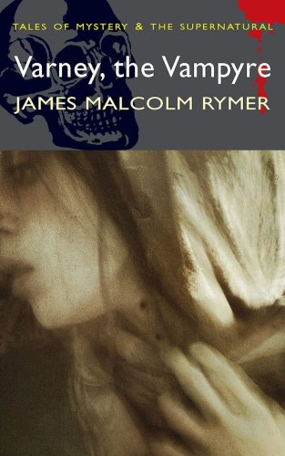 Varney the Vampyre (Mystery & Supernatural), James Malcolm Rymer