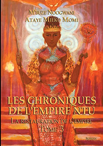 Les choniques de l'empire Ntu, Tome 3 : La restauration de l'empire