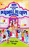 img - for How to Succeed in the Incredible Ice Cream Business by Malcolm Stogo (2012-08-30) book / textbook / text book