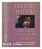Intimate Matters: A History of Sexuality in America (0060158557) by John DeMillo