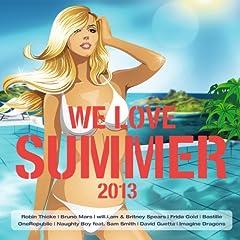 We Love Summer 2013 [Explicit]