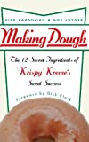 Kirk Kazanjian Making Dough: The 12 Secret Ingredients of Krispy Kreme's Sweet Success