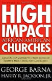 img - for High Impact African-American Churches Rev edition by George Barna, Harry R. Jackson Jr. (2004) Paperback book / textbook / text book