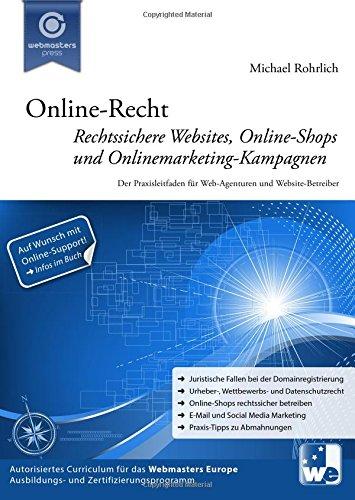 Online-Recht: Rechtssichere Websites, Online-Shops und Onlinemarketing-Kampagnen