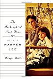 img - for The Mockingbird Next Door: Life with Harper Lee book / textbook / text book