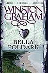 Bella Poldark: A Novel of Cornwall 18...