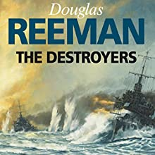 The Destroyers Audiobook by Douglas Reeman Narrated by David Rintoul