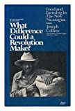 What Difference Could a Revolution Make?: Food and Farming in the New Nicaragua (0935028102) by Joseph Collins