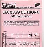 L'OPPORTUNISTE - DUTRONC - Guit Tab & Sol & Paroles (GUITAR CONNECTION) (feuillet)