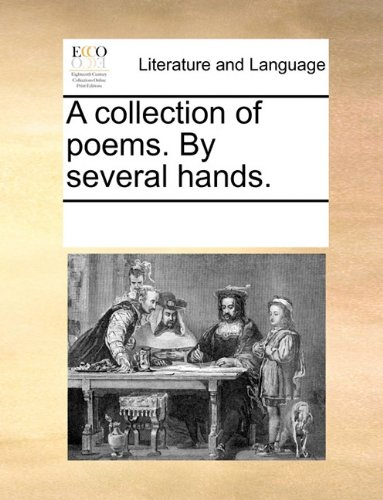 A collection of poems. By several hands.