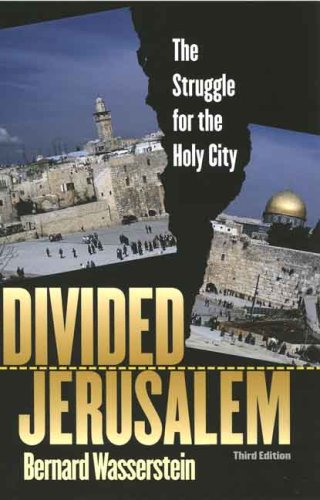 Divided Jerusalem: The Struggle for the Holy City, Third...