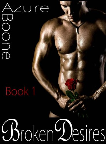 Broken Desires (Broken Series) by Azure Boone