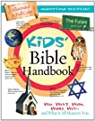 Kids' Bible Handbook: Who, What, When, Where, Why-and What It All Means to You (Kids' Guide to the Bible)