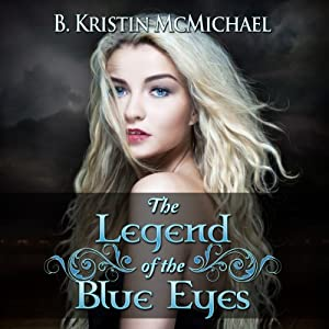The Legend of the Blue Eyes: Blue Eyes, Book 1 | [B. Kristin McMichael]