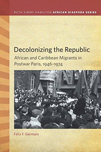 decolonizing-the-republic-african-and-caribbean-migrants-in-postwar-paris-1946-1974