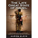 The Late Great State of Israel: How Enemies Within and Without Threaten the Jewish Nation's Survival ~ Aaron Klein