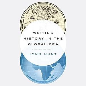 Writing History in the Global Era Audiobook