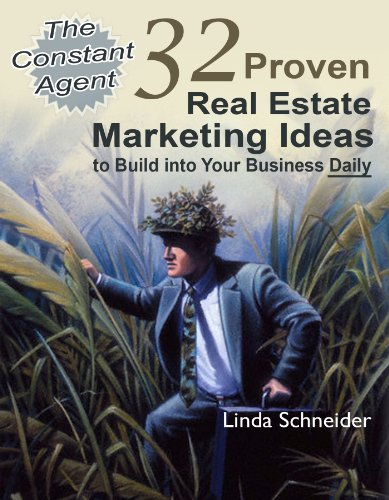 The Constant Agent: 32 Proven Real Estate Marketing Ideas to Build into Your Business Daily PDF