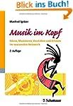 Musik im Kopf: H�ren, Musizieren, Ver...