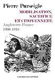 Pierre Purseigle Mobilisation, Sacrifice Et Citoyennete: Angleterre-france 1900-1918 (Romans, Essais, Poesie, Documents)