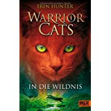 "Warrior Cats. In die Wildnis: I, Band 1von ""Erin Hunter"""
