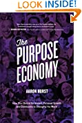 #4: The Purpose Economy: How Your Desire for Impact, Personal Growth and Community Is Changing the World