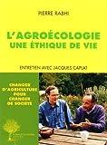 """Afficher """"L' agroécologie, une éthique de vie"""""""