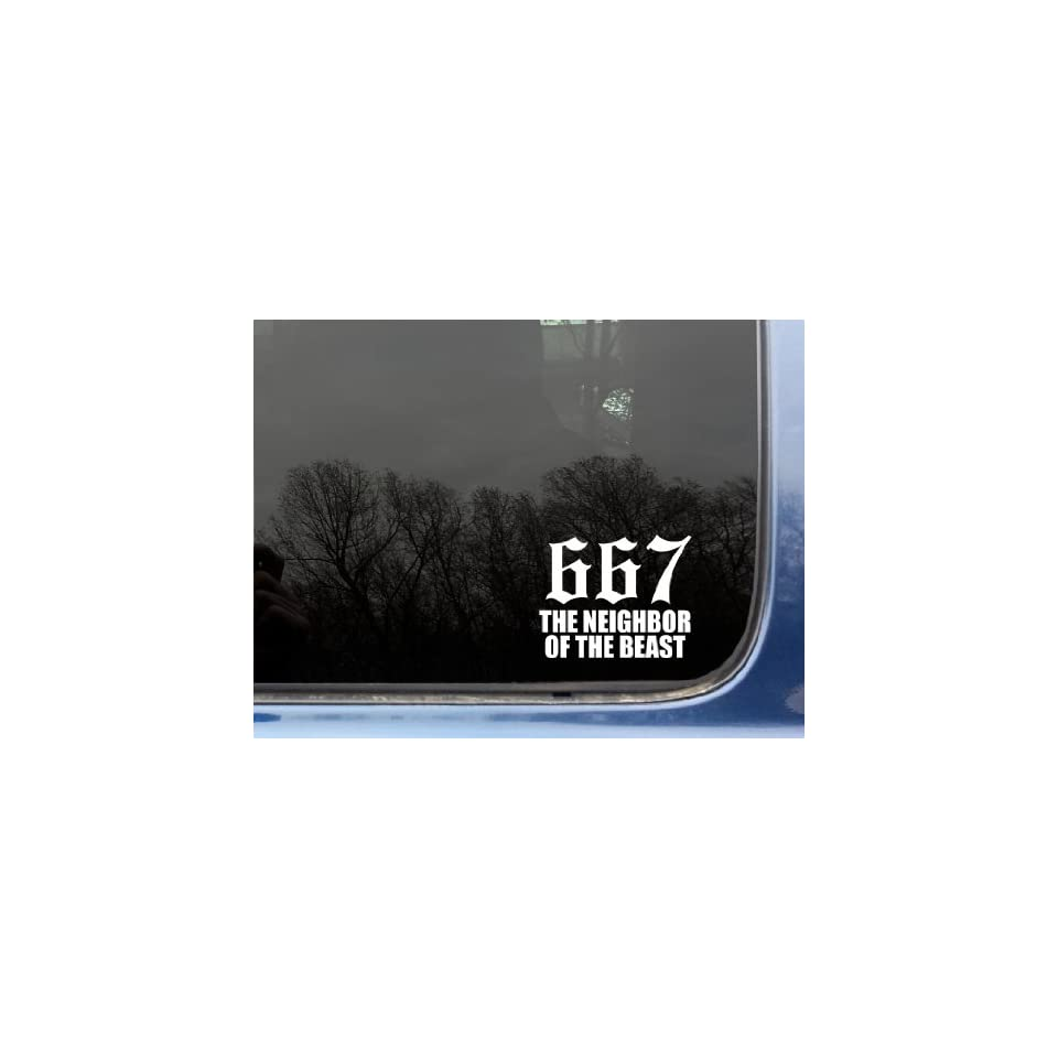 667 The neighbor of the Beast   4 x 3 1/4   funny die cut vinyl decal / sticker for window, truck, car, laptop, etc
