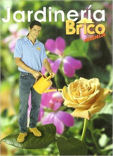 Jardineria de bricomania i segurola libros - Bricomania jardineria ...