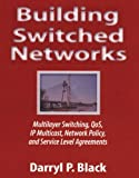img - for Building Switched Networks: Multilayer Switching, QoS, IP Multicast, Network Policy, and Service Level Agreements (Professional Computing S) 1st edition by Black, Darryl P. (1999) Paperback book / textbook / text book