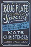 img - for Blue Plate Special: An Autobiography of My Appetites book / textbook / text book