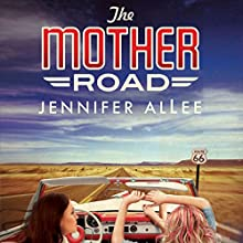 The Mother Road (       UNABRIDGED) by Jennifer AlLee Narrated by Caroline Shaffer