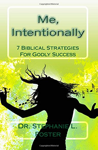 Me, Intentionally: 7 Biblical Strategies for Godly Success