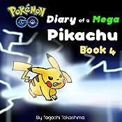 Pokemon Go: Diary of a Mega Pikachu: Pokemon Go Series, Book 4 | Tagashi Takashima