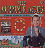 The Middle Ages: Come and Discover My World