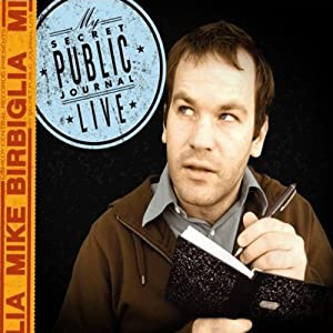 My Secret Public Journal Live | [Mike Birbiglia]