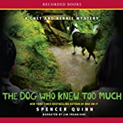 The Dog Who Knew Too Much: A Chet and Bernie Mystery | [Spencer Quinn]
