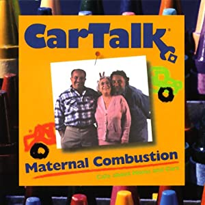 Car Talk: Maternal Combustion (Calls about Moms and Cars) | [Tom Magliozzi, Ray Magliozzi]
